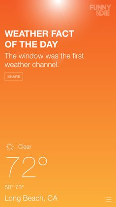 "The Funny or Die Weather app: You need this! Real forecasts, and hilarious ""facts."""