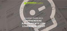 Apprendere rapidamente con LearningModel®