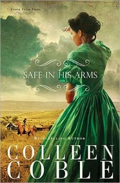 Safe in His Arms by Collen Coble.  Cover candy!