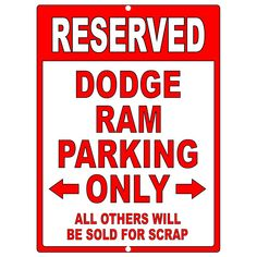 Dodge Ram Aluminum Parking Sign Be sure to check by deezdezines, $14.99- Awesome sign!