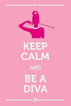 ... keep kalm and be a diva poster