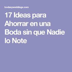 17 Ideas para Ahorrar en una Boda sin que Nadie lo Note