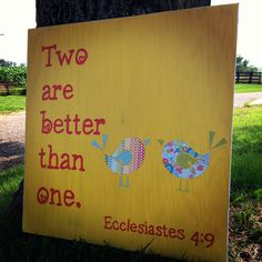 """""""Two are better than one"""" Ecclesiastes 4:9 wood sign"""