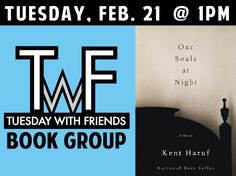 Tuesday, February 21 @ 1PM - Join us to discuss Our Souls at Night by Kent Haruf. Copies of this month's selection will be available at the library. Click image or call 815-534-6173 for more information, or to register.