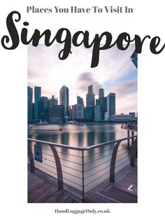 12 Places You Need To Experience In Singapore