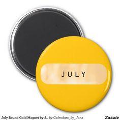 July Round Gold Magnet by Janz