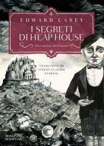 I Segreti di Heap House - Lande Incantate #iremonger #fantasy #gothic #gotico #edwardcarey