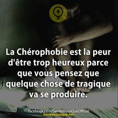La Chérophobie est la peur d'être trop heureux parce que vous pensez que quelque chose de tragique va se produire. | Saviez Vous Que? Things To Know, Did You Know, French Expressions, Psychology Facts, New Words, Writing Prompts, Fun Facts, Funny Quotes, Knowledge