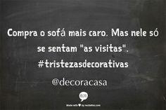 mais uma da série #tristezasdecorativas: comprou? use! #FlaviaFerrari #DECORACASAS #aDicadoDia #FrasesdaFlavia#MensagemBoaSemana #MensagemBomDia
