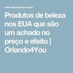 Produtos de beleza nos EUA que são um achado no preço e efeito | Orlando4You