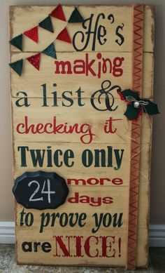 """He's making a list"" Christmas countdown ~ love the mixed media! painted & distressed wooden sign, with chalkboard plaque, fabric mini-pennant garland, & jingle bell 
