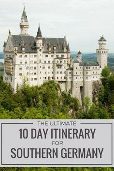 The Ultimate Itinerary for Southern Germany. Castles, biergartens, spas - it's all covered!   Submerged Oaks