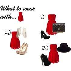 What to wear with no.1- Red dress