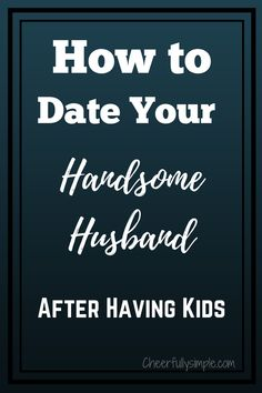Finding the time/energy to date your husband after kids can be tough. Here are 6 ways you can successfully date your husband! #datenight #datenightin #dateyourhusband