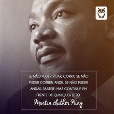 Faça tudo o que estiver ao seu alcance. #frases #Luther #king