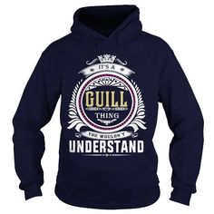 Awesome Tee  guill  Its a guill Thing You Wouldnt Understand  T Shirt Hoodie Hoodies YearName Birthday T-Shirts