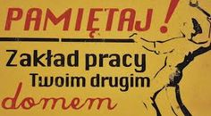 prl-Communist slogan - Remember, your workplace is your second home.