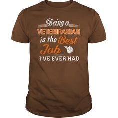 Being A Veterinarian Is The Best Job T-Shirt #gift #ideas #Popular #Everything #Videos #Shop #Animals #pets #Architecture #Art #Cars #motorcycles #Celebrities #DIY #crafts #Design #Education #Entertainment #Food #drink #Gardening #Geek #Hair #beauty #Health #fitness #History #Holidays #events #Home decor #Humor #Illustrations #posters #Kids #parenting #Men #Outdoors #Photography #Products #Quotes #Science #nature #Sports #Tattoos #Technology #Travel #Weddings #Women