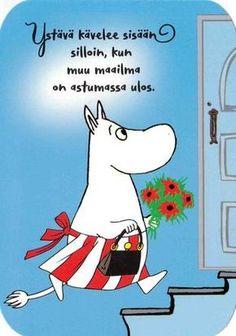 Muumimamma kävelee sisään - Perromania - pieni postikorttikauppa - Tuotteet Text Quotes, Sign Quotes, Love Quotes, Inspirational Quotes, Learn Finnish, Finnish Words, When Life Gets Hard, Tove Jansson, Happy Friendship Day
