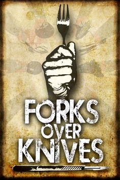 Forks Over Knives- Examines the profound claim that most, if not all, of the degenerative diseases that afflict us can be controlled, or even reversed, by rejecting our present menu of animal-based and processed foods.