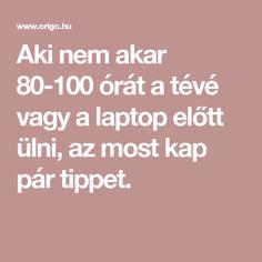 Aki nem akar órát a tévé vagy a laptop előtt ülni, az most kap pár tippet. Laptop, Laptops