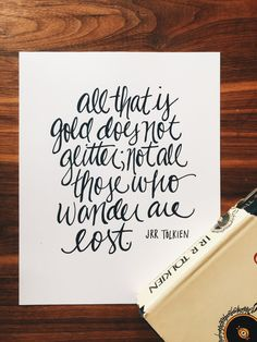 All That Is Gold Does Not Glitter Not All Who Wander Are Lost by Daffodils & Ink