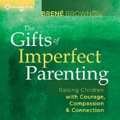 "On The Gifts of Imperfect Parenting, Dr. Brené Brown invites us on a journey to transform the lives of parents and children alike. Drawing on her 12 years of research on vulnerability, courage, worthiness, and shame, she presents ten guideposts to creating what she describes as ""wholehearted"" families where each of us can continually learn and grow as we reach our full potential."