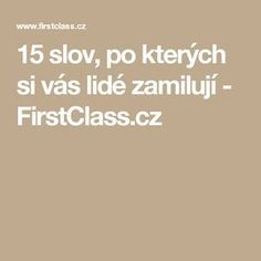 15 slov, po kterých si vás lidé zamilují - FirstClass.cz Psychology