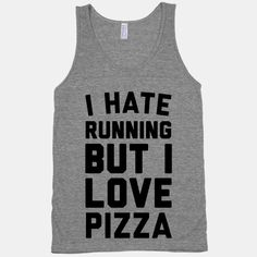Oh my gosh how has this website been following me around all my life! ---- I Hate Running But I Love Pizza