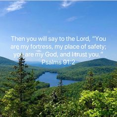 """Psalms Then you will say to the LORD, """"You are my fortress, my place of safety; you are my God, and I trust you. Prayer Quotes, Bible Verses Quotes, Bible Scriptures, Faith Quotes, David Bible, Soli Deo Gloria, Bible Text, Inspirational Verses, Bible Encouragement"""