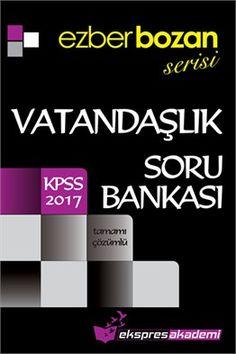 2017 KPSS Vatandaşlık Ezberbozan Tamamı Çözümlü Soru Bankası Ekspres Akademi