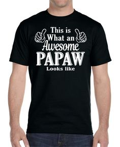 d13b1f7e This Is What An Awesome Papaw Looks Like - Unisex T-Shirt Papaw Shirt Papaw