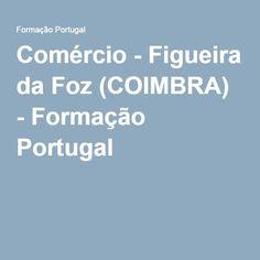 Comércio - Figueira da Foz (COIMBRA) - Formação Portugal