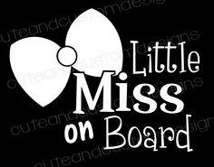 Little Miss On Board Vinyl Car Decal- Vinyl Decal- Little Miss- Baby On Board- Baby Girl- Girl- Vinyl- Car Decal- Car Window Sticker by CuteAndCustomBCI on Etsy