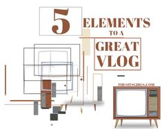 5 Elements to a Great Vlog