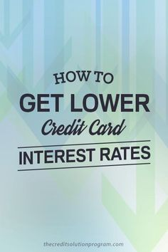 If you have credit card debt, the goal is to pay as least interest as possible. Find out how to get lower credit card interest rates here.
