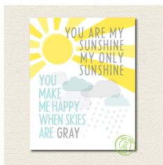 8x10 You Are My Sunshine You Make Me Happy When Skies Are Gray Print