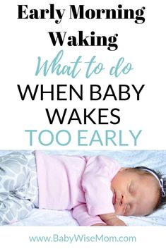 Early Morning Wakings: What to do when baby wakes early. Reasons baby might be waking early in the morning and how to solve it and get baby sleeping through the night. Solve baby sleep problems and get baby to sleep. How to get baby to sleep all night. Help Baby Sleep, Toddler Sleep, Get Baby, Kids Sleep, Child Sleep, Baby Boy, Gentle Sleep Training, Baby Wise, Baby Sleep Schedule