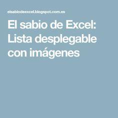 El sabio de Excel: Lista desplegable con imágenes
