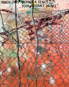 Title:Behind a Fence, your Abstract Heart Date: March 2005 Medium: Mixed media on watercolour paper,157 x 126 cms