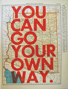 you can go your own way.