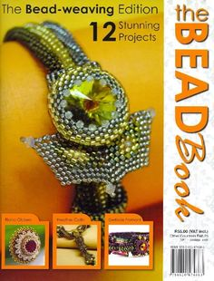 The Bead Book- The Bead-weaving Edition Magazine Beads, Magazine Crafts, Beading Patterns Free, Jewelry Patterns, Beading Projects, Beading Tutorials, Beads And Wire, Bead Crochet, Bead Crafts
