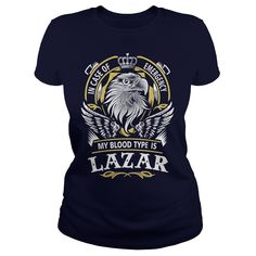 LAZAR In case of emergency my blood type is LAZAR - LAZAR T Shirt, LAZAR Hoodie, LAZAR Family, LAZAR Tee, LAZAR Name, LAZAR bestseller, LAZAR shirt #gift #ideas #Popular #Everything #Videos #Shop #Animals #pets #Architecture #Art #Cars #motorcycles #Celebrities #DIY #crafts #Design #Education #Entertainment #Food #drink #Gardening #Geek #Hair #beauty #Health #fitness #History #Holidays #events #Home decor #Humor #Illustrations #posters #Kids #parenting #Men #Outdoors #Photography #Products…