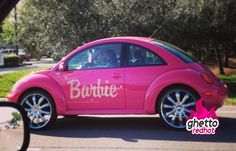 """Don't get why this is """"ghetto."""" A Barbie car paint job is baller."""