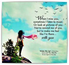 Wenn ich dich vermisse, höre ich manchmal Musik. Oder schau mir  Bilder von dir an. Nicht, mich an dich zu erinnern, aber um mich zu fühlen, wie ich dort bin. . . . mit dir <3 When I miss you , sometimes I listen to music . Or look at pictures of you . Not to remind me of you , but to make me feel like I'm there ....  with you
