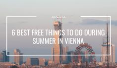 6 BEST FREE Things to do in Vienna during the Summer - Go Restless Wiener Schnitzel, Music Do, Warm Spring, Architecture Old, Free Things To Do, Summer Heat, Summer Months, Teaching English, Classical Music