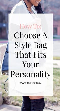 Choosing A Style Bag That Fits Your Personal Style | Personal Style | Fashion Tips for Women