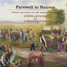 Amazon.com: Farewell to Nauvoo: Hymns & Songs Mormon Pioneers: Fiddlesticks: Music