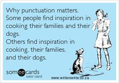 Why punctuation matters: don't cook your family or your dogs!