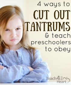 4 unusual tips to cut out tantrums & teach preschoolers to obey - Teach 4 the Heart